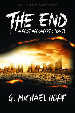 The End: A Post Apocalyptic Novel