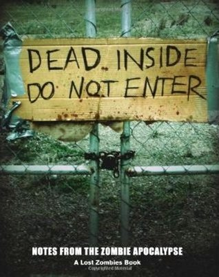 Dead Inside Do Not Enter Notes from the Zombie Apocalypse