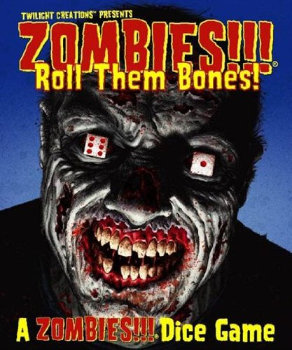 Roll the Bones: A Zombies!!! Dice Game
