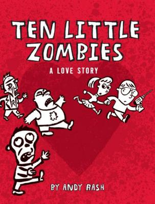 Ten Little Zombies A Love Story