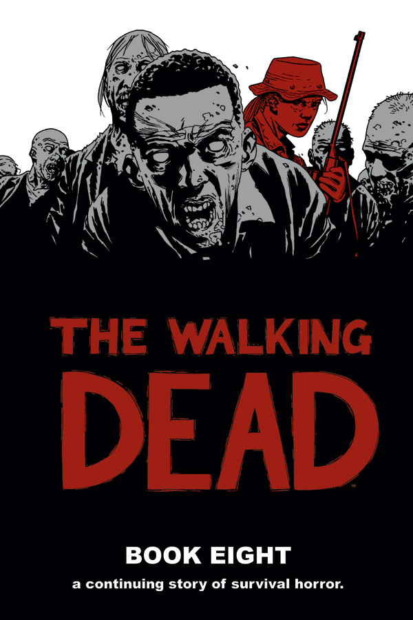 The Walking Dead Book 8