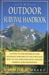 The Outdoor Survival Handbook: A Guide to the Resources & Material Available in the Wild & How to Use Them for Food, Shelter, Warm