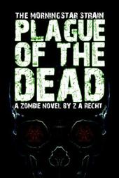 Plague of the Dead (the Morningstar Strain)