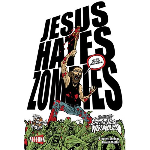 Jesus Hates Zombies Featuring Lincoln Hates Werewolves 4