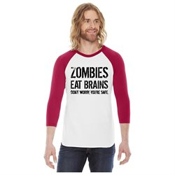 Zombies Eat Brains So You're Safe RAGLAN Funny Zombie Shirt Walking Dead