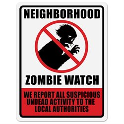 Neighborhood Zombie Watch Warning Sign