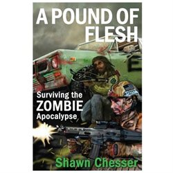 A Pound of Flesh: Surviving the Zombie Apocalypse