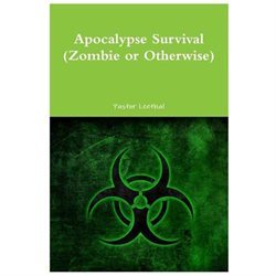 Apocalypse Survival (Zombie or Otherwise)