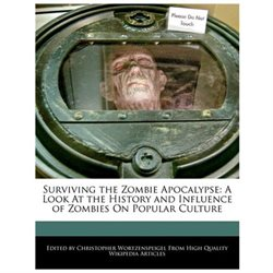 Surviving the Zombie Apocalypse: A Look at the History and Influence of Zombies on Popular Culture