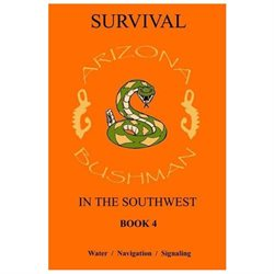 Survival in the Southwest Book 4: Water/Navigation/Signalling