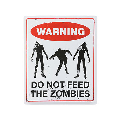 19 Inch Warning Do Not Feed Zombies Sign - Decorations
